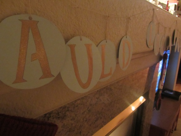 Do you like the Auld Lang Syne sign I made yesterday?